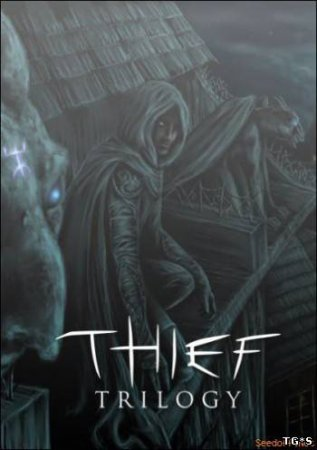 Вор: Трилогия / Thief: Trilogy